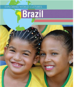 Brazil (Exploring World Cultures) book -- due out in August!